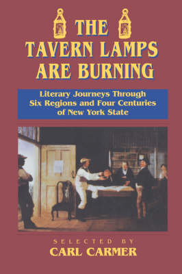 The Tavern Lamps are Burning: Literary Journeys Through Six Regions and Four Centuries of NY States (Paperback)