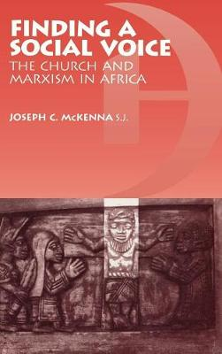 Finding a Social Voice: The Church and Marxism in Africa (Hardback)
