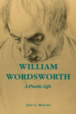 William Wordsworth: A Poetic Life (Paperback)