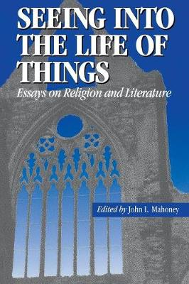 Seeing into the Life of Things: Essays on Religion and Literature - Studies in Religion and Literature (Paperback)