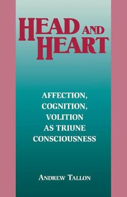 Head and Heart: Affection, Cognition, Volition, as Truine Consciousness (Paperback)