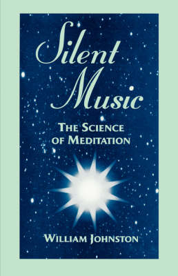 Silent Music: The Science of Meditation (Paperback)