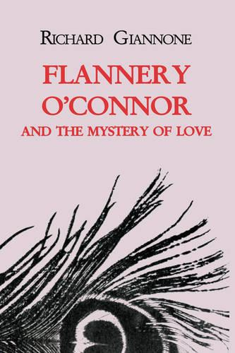 Flannery O'Connor and the Mystery of Love (Paperback)