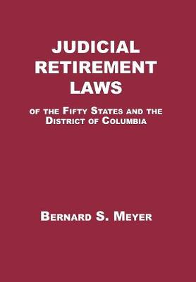 Judicial Retirement Laws of the 50 States and the District of Columbia (Hardback)