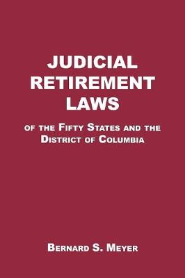 Judicial Retirement Laws of the 50 States and the District of Columbia (Paperback)