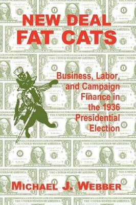 New Deal Fat Cats: Campaign Finances and the Democratic Part in 1936 (Paperback)