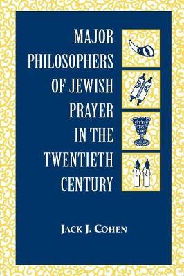 Major Philosophers of Jewish Prayer in the 20th Century (Paperback)