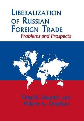 Liberalization of Russian Foreign Trade: Problems and Prospects (Hardback)
