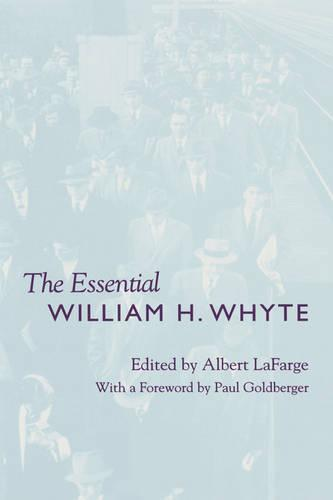 The Essential William H. Whyte (Hardback)