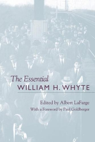 The Essential William H. Whyte (Paperback)