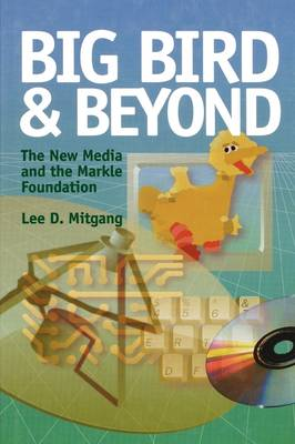 Big Bird and Beyond: The New Media and the Markle Foundation (Paperback)