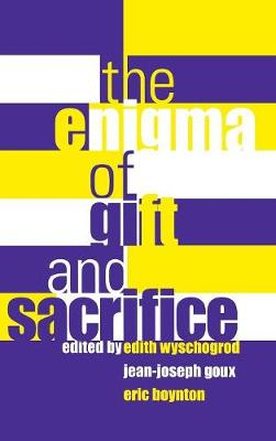The Enigma of Gift and Sacrifice - Perspectives in Continental Philosophy (Hardback)