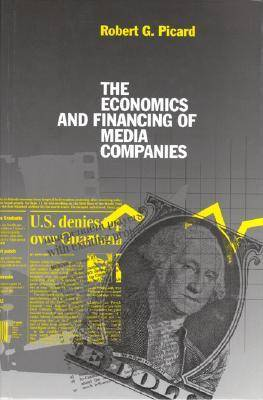 The Economics and Financing of Media Companies: Second Edition (Hardback)