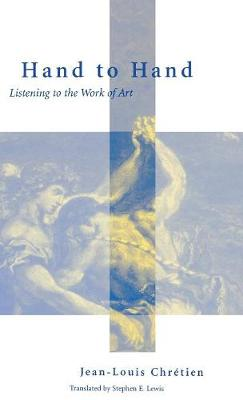 Hand to Hand: Listening to the Work of Art - Perspectives in Continental Philosophy (Hardback)