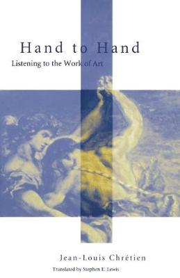Hand to Hand: Listening to the Work of Art - Perspectives in Continental Philosophy (Paperback)