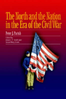 The North and the Nation in the Era of the Civil War - The North's Civil War (Hardback)