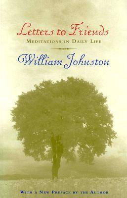 Letters to Friends: Meditations in Daily Life (Paperback)
