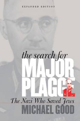 The Search for Major Plagge: The Nazi Who Saved Jews, Expanded Edition (Paperback)