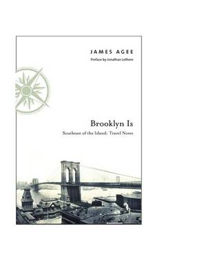 Brooklyn Is: Southeast of the Island: Travel Notes (Hardback)