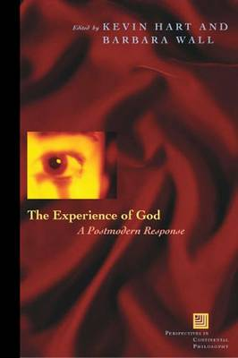 The Experience of God: A Postmodern Response - Perspectives in Continental Philosophy (Hardback)