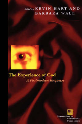 The Experience of God: A Postmodern Response - Perspectives in Continental Philosophy (Paperback)
