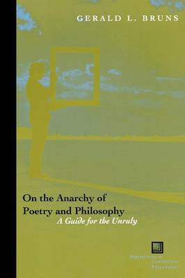 On the Anarchy of Poetry and Philosophy: A Guide for the Unruly - Perspectives in Continental Philosophy (Paperback)
