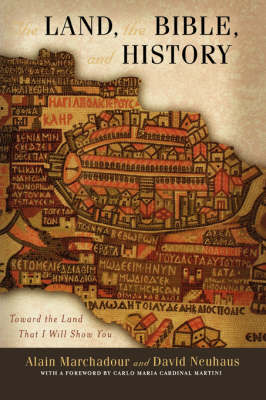 The Land, the Bible, and History: Toward the Land That I Will Show You - Abrahamic Dialogues (Hardback)