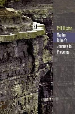 Martin Buber's Journey to Presence - Abrahamic Dialogues (Hardback)