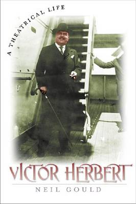 Victor Herbert: A Theatrical Life (Paperback)