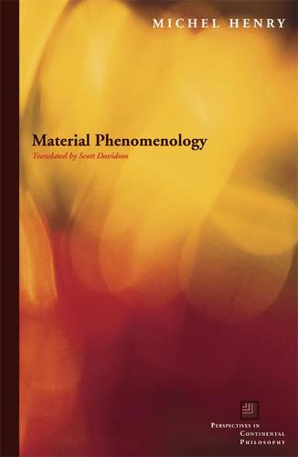 Material Phenomenology - Perspectives in Continental Philosophy (Hardback)