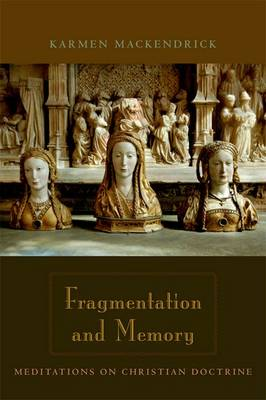 Fragmentation and Memory: Meditations on Christian Doctrine (Hardback)