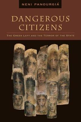 Dangerous Citizens: The Greek Left and the Terror of the State (Paperback)