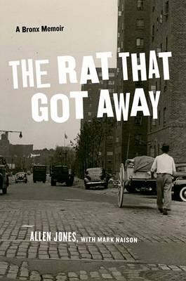 The Rat That Got Away: A Bronx Memoir (Hardback)