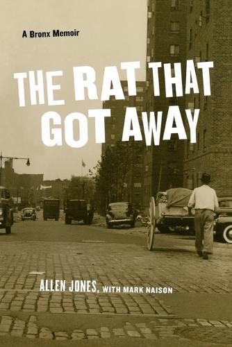 The Rat That Got Away: A Bronx Memoir (Paperback)