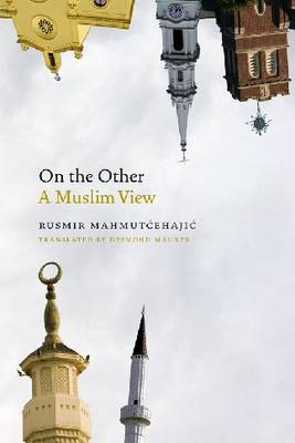 On the Other: A Muslim View - Abrahamic Dialogues (Hardback)