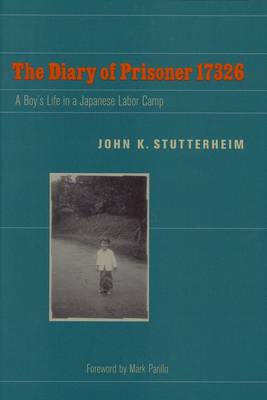 The Diary of Prisoner 17326: A Boy's Life in a Japanese Labor Camp - World War II: The Global, Human, and Ethical Dimension (Hardback)