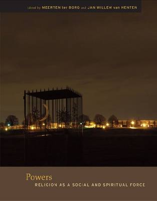 Powers: Religion as a Social and Spiritual Force - The Future of the Religious Past (Paperback)