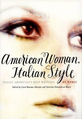 American Woman, Italian Style: Italian Americana's Best Writings on Women (Paperback)
