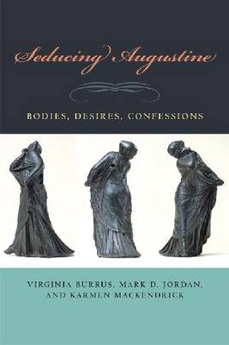 Seducing Augustine: Bodies, Desires, Confessions (Paperback)