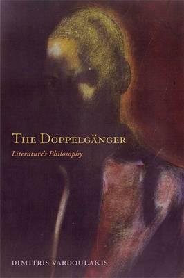 The Doppelganger: Literature's Philosophy (Hardback)