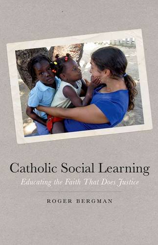 Catholic Social Learning: Educating the Faith That Does Justice (Paperback)