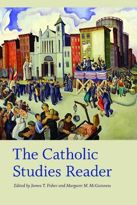 The Catholic Studies Reader - Catholic Practice in North America (Hardback)