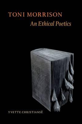 Toni Morrison: An Ethical Poetics (Paperback)