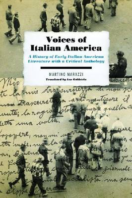 Voices of Italian America: A History of Early Italian American Literature with a Critical Anthology (Paperback)