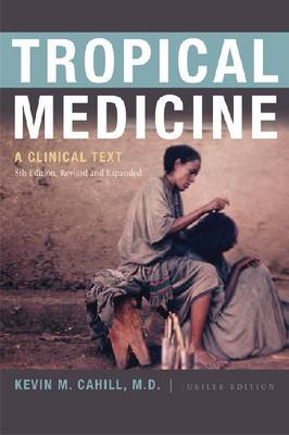 Tropical Medicine: A Clinical Text, 8th Edition, Revised and Expanded - International Humanitarian Affairs (Paperback)