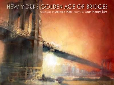 New York's Golden Age of Bridges (Hardback)