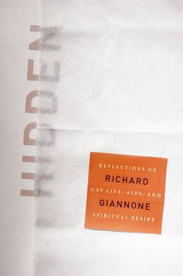 Hidden: Reflections on Gay Life, AIDS, and Spiritual Desire (Hardback)