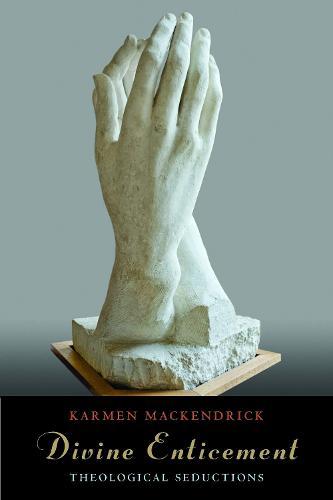 Divine Enticement: Theological Seductions (Hardback)