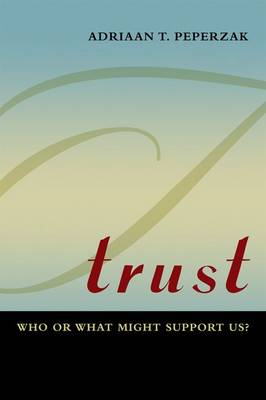 Trust: Who or What Might Support Us? (Hardback)