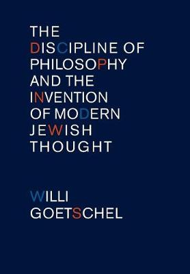 The Discipline of Philosophy and the Invention of Modern Jewish Thought (Hardback)